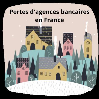 Pertes d'agences bancaires en France