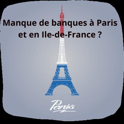 Paris et l'Ile-de-France sont-ils vraiment devenus des déserts bancaires ?